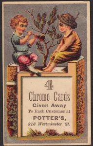 "This Victorian trade card promises: ""4 Chromo Cards Given Away to Each Customer...."""